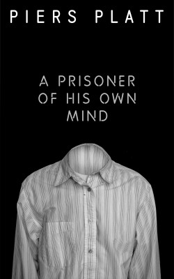 A Prisoner Of His Own Mind